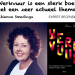 Boekrecensie Werkvuur Fabienne Smedinga Werkvuur is een sterk boek met een zeer actueel thema