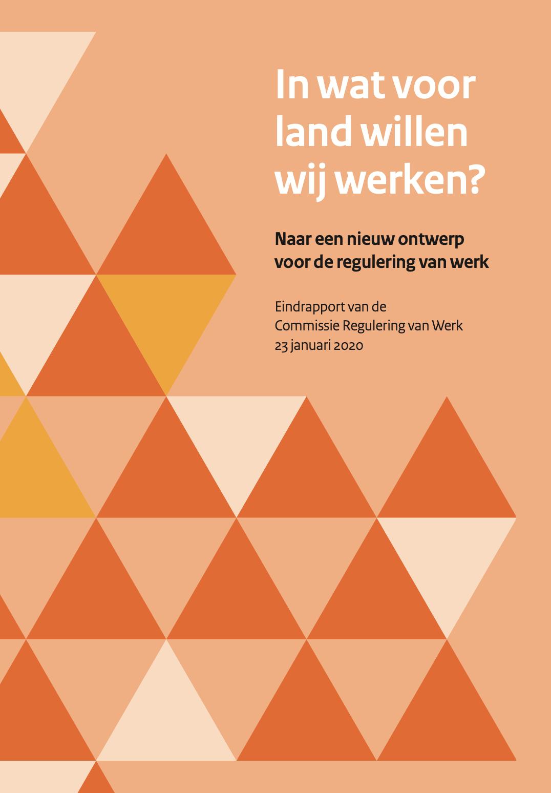 In wat voor land willen we werken - Eindrapport Commissie Regulering van Werk